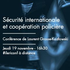 Sécurité internationale et coopération policière