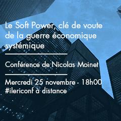 Le Soft Power, clé de voute de la guerre économique systémique – Nicolas Moinet