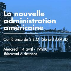 La nouvelle administration américaine | Conférence de Gérard Araud